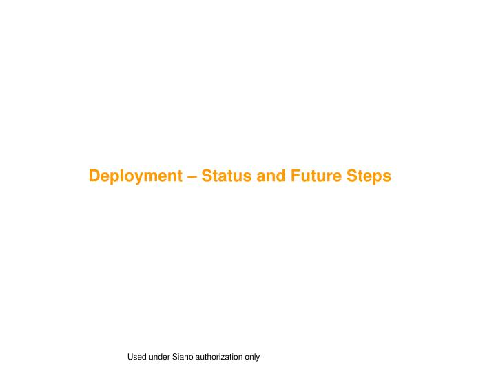 Deployment – Status and Future Steps