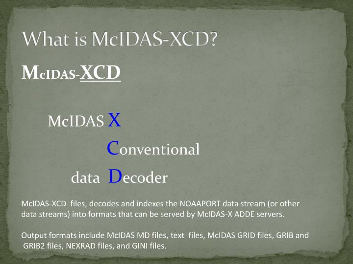 What is mcidas xcd
