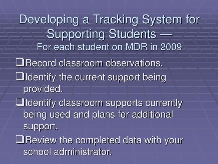 Developing a tracking system for supporting students for each student on mdr in 2009