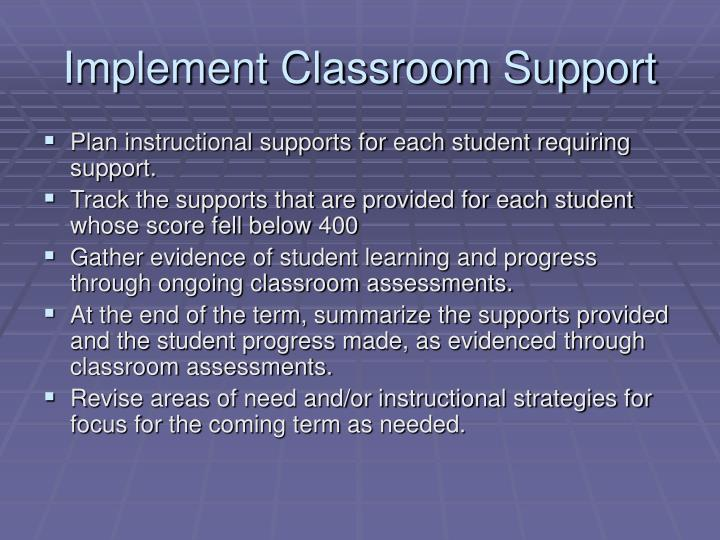 Implement Classroom Support