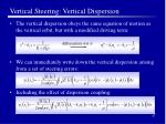 vertical steering vertical dispersion