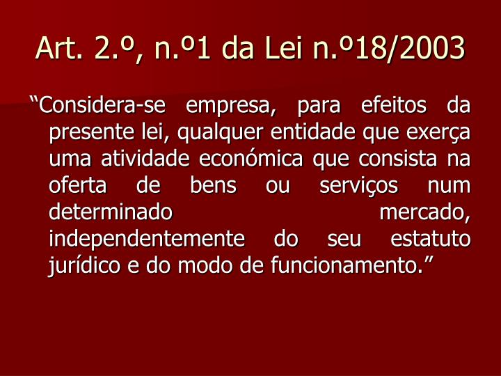 Art. 2.º, n.º1 da Lei n.º18/2003