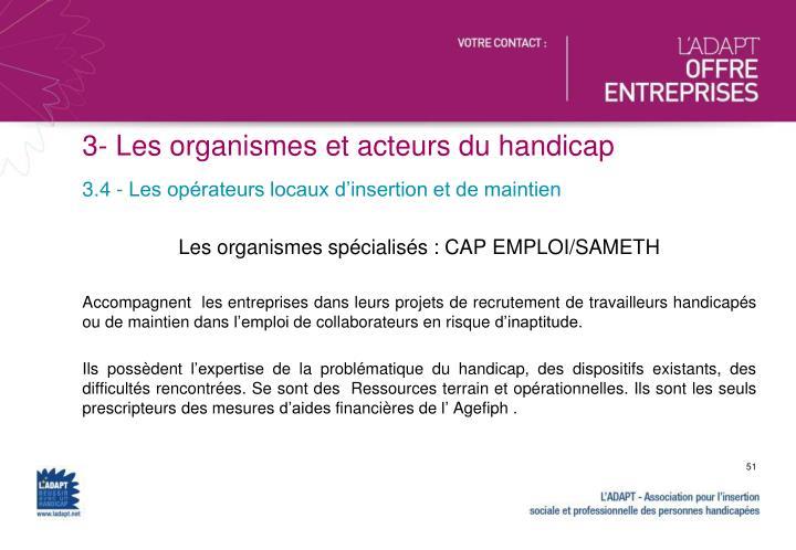 Les organismes spécialisés : CAP EMPLOI/SAMETH