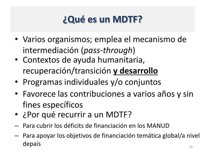 ¿Qué es un MDTF?