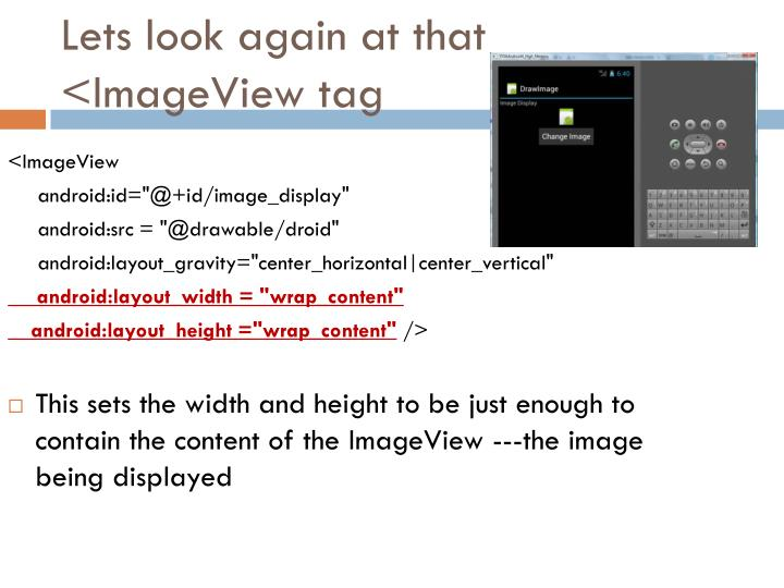 Lets look again at that <ImageView tag
