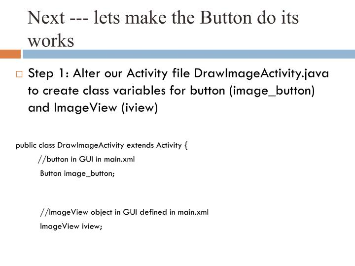 Next --- lets make the Button do its works