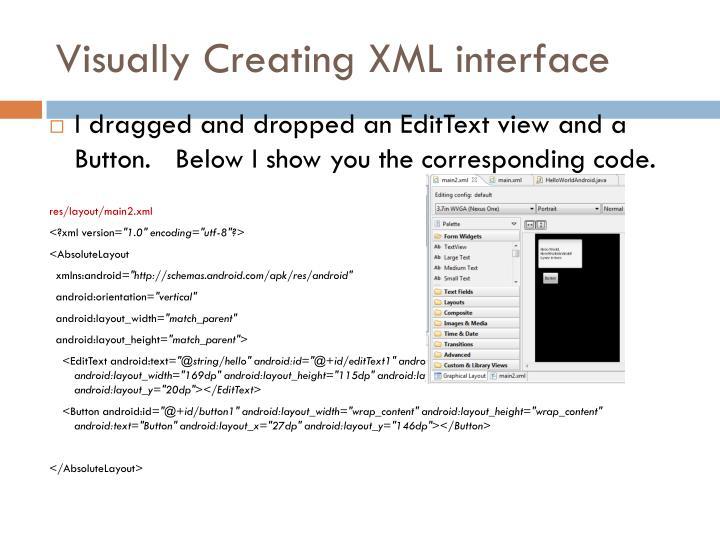 Visually Creating XML interface
