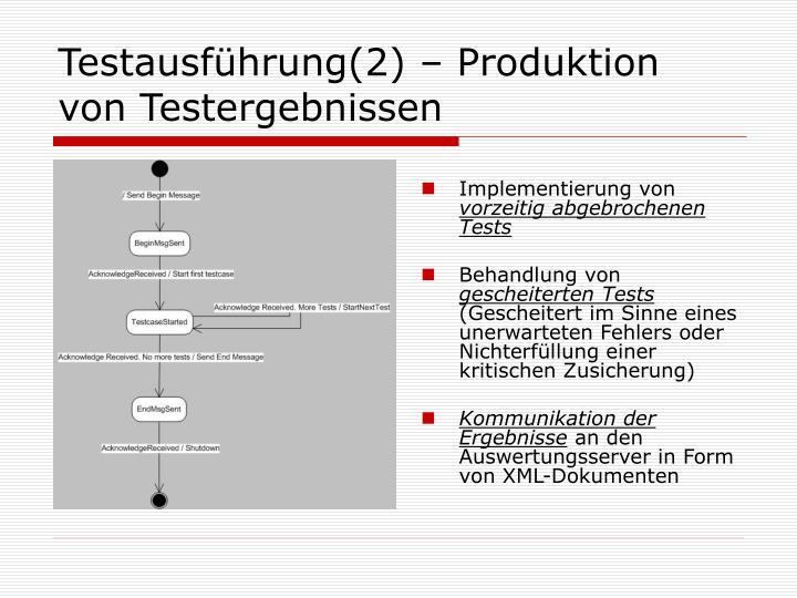 Testausführung(2) – Produktion von Testergebnissen