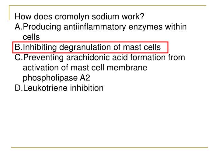 How does cromolyn sodium work?