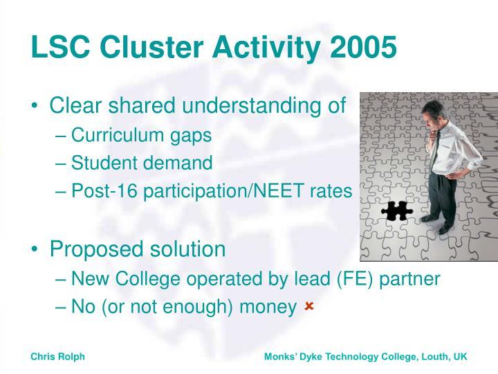 LSC Cluster Activity 2005