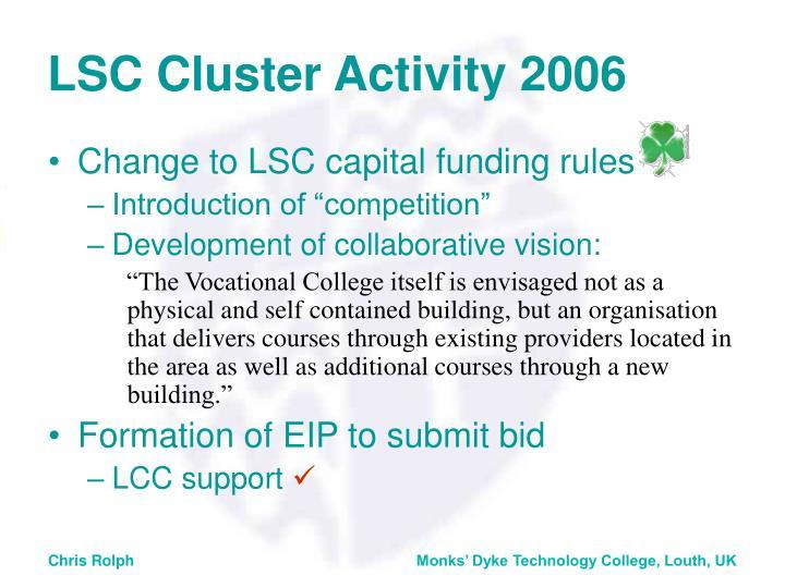 LSC Cluster Activity 2006
