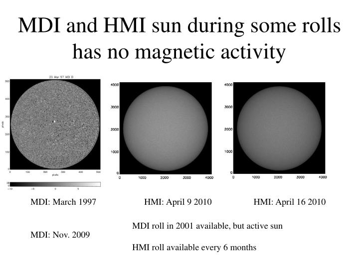 MDI and HMI sun during some rolls has no magnetic activity