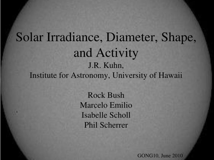 Solar Irradiance, Diameter, Shape, and Activity