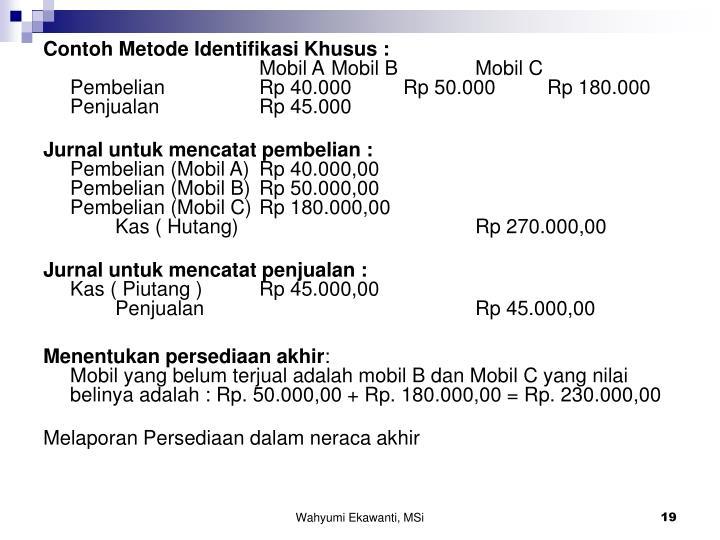 Contoh Metode Identifikasi Khusus :