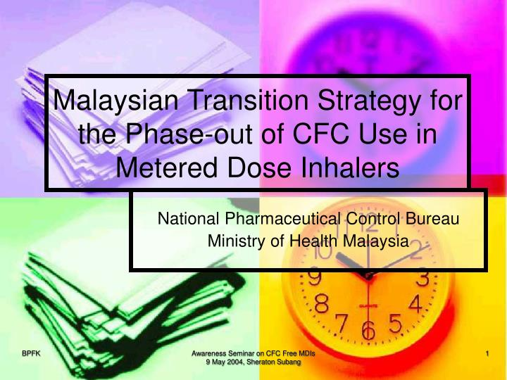 Malaysian transition strategy for the phase out of cfc use in metered dose inhalers