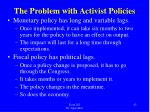 the problem with activist policies