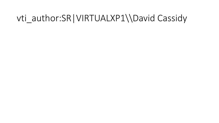 vti_author:SR|VIRTUALXP1\David Cassidy