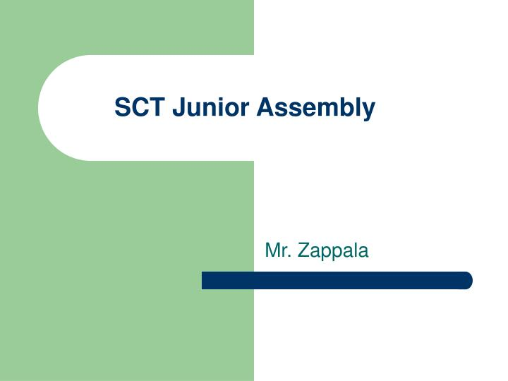 Sct junior assembly