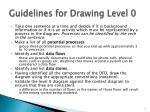 guidelines for drawing level 0