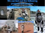 we carried out the following projects and studies space eva suit ergonomics test