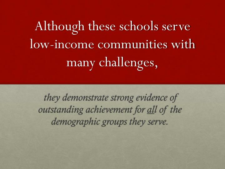 Although these schools serve low-income communities with many challenges,