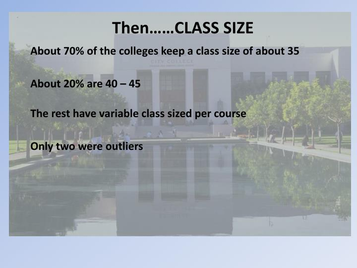 Then……CLASS SIZE