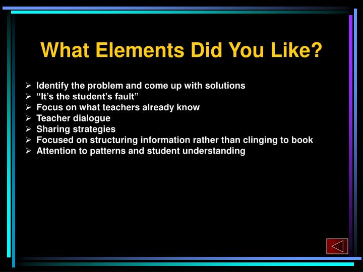 What Elements Did You Like?