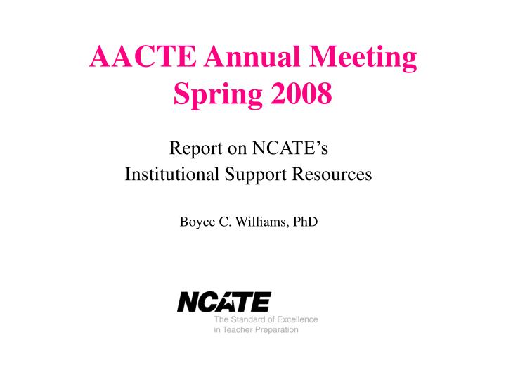 aacte annual meeting spring 2008