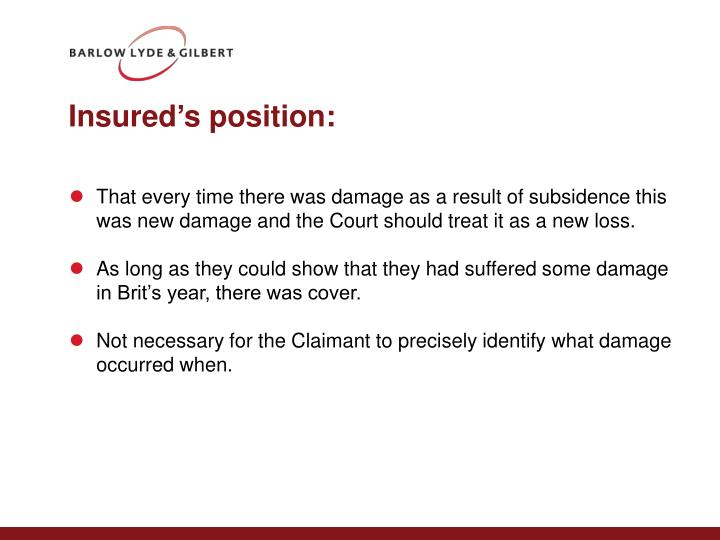 Insured's position:
