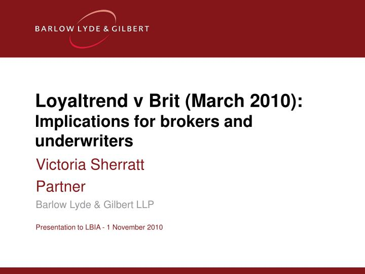 Loyaltrend v brit march 2010 implications for brokers and underwriters
