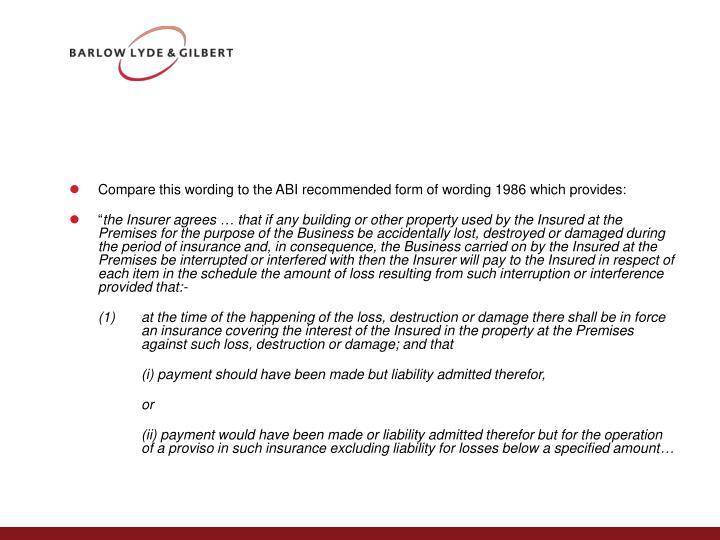 Compare this wording to the ABI recommended form of wording 1986 which provides: