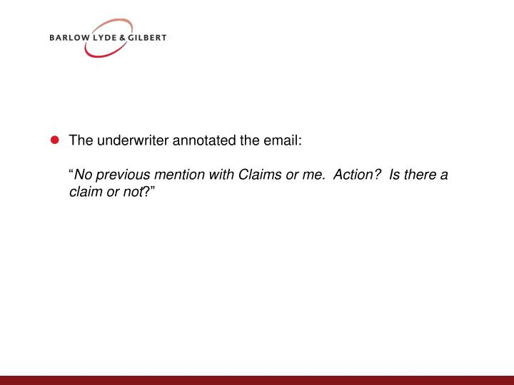 The underwriter annotated the email:
