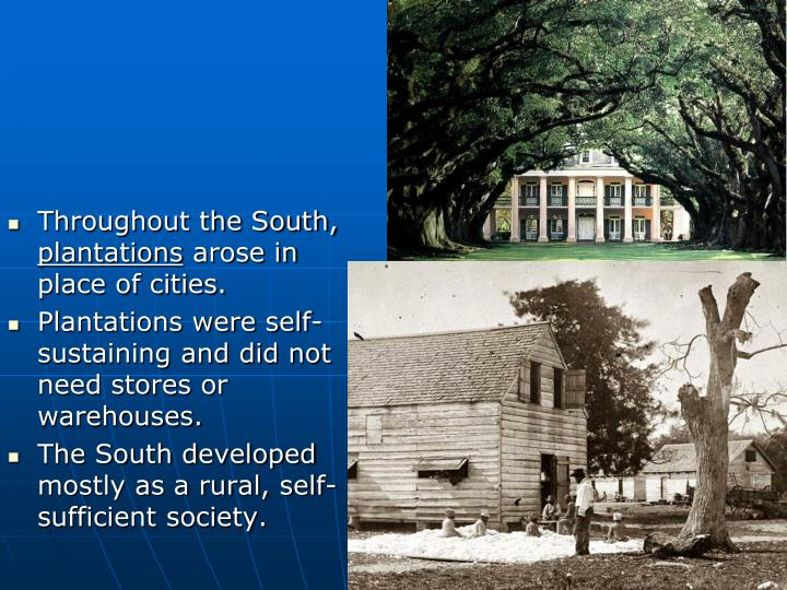 Throughout the South,