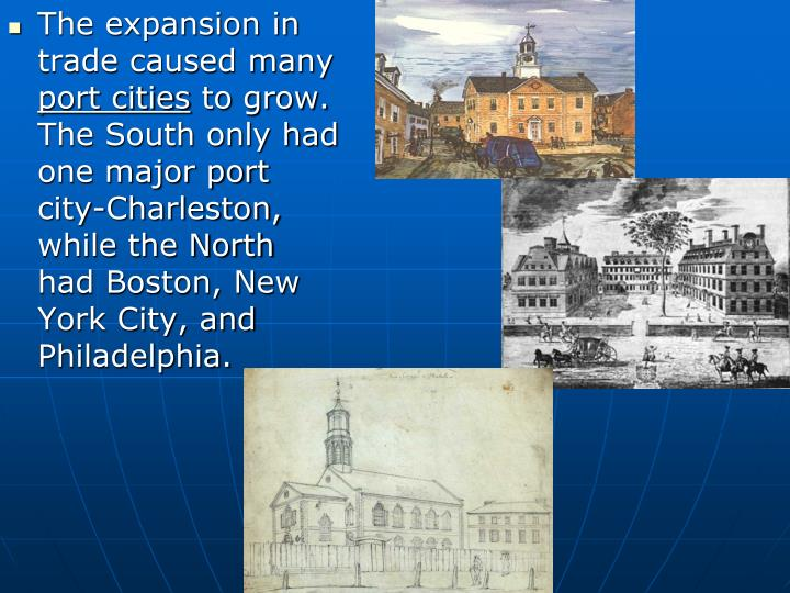 The expansion in trade caused many