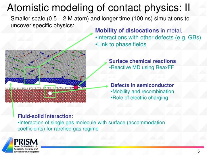 Atomistic modeling of contact physics: II