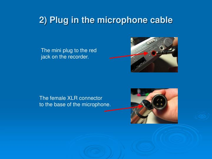 2) Plug in the microphone cable