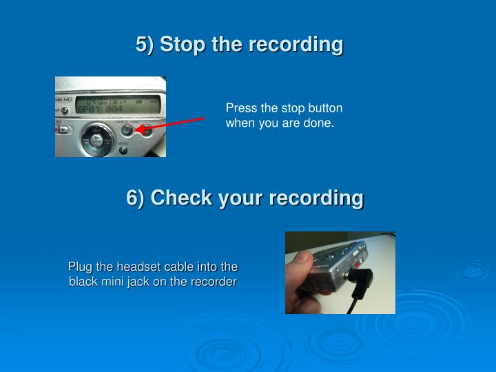 5) Stop the recording