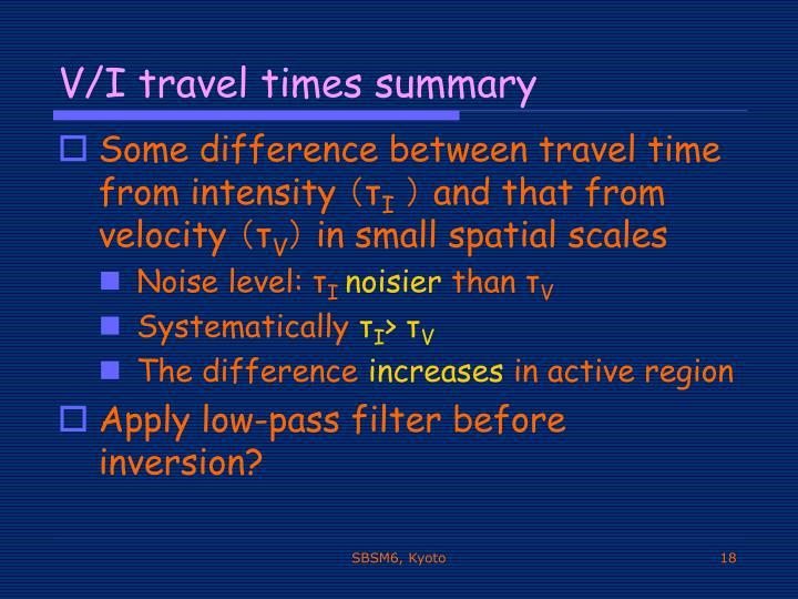 V/I travel times summary