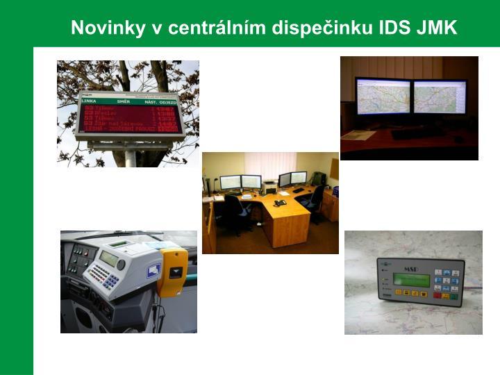 Novinky v centrálním dispečinku IDS JMK