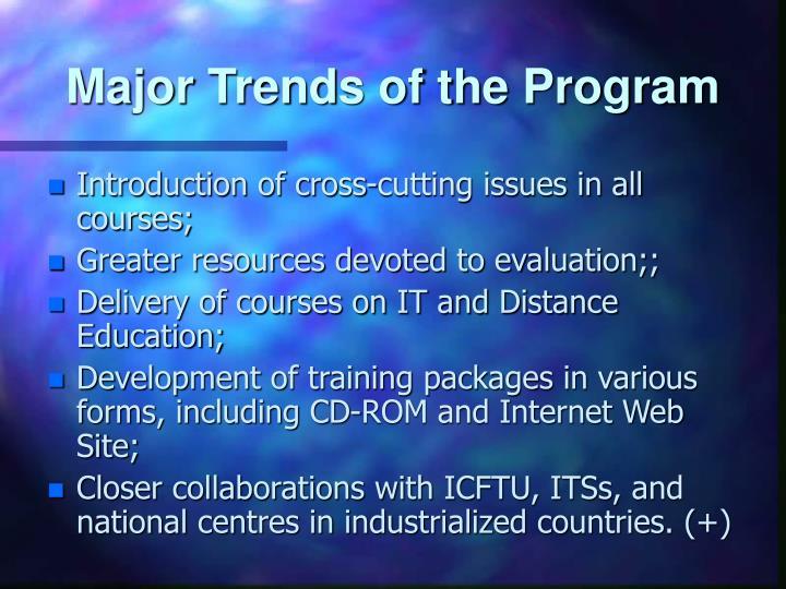 Major Trends of the Program