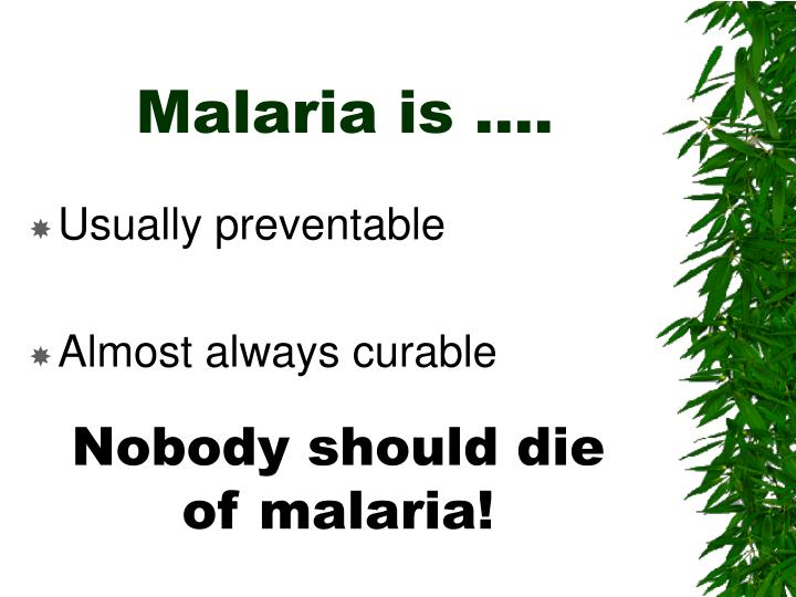 Malaria is ….