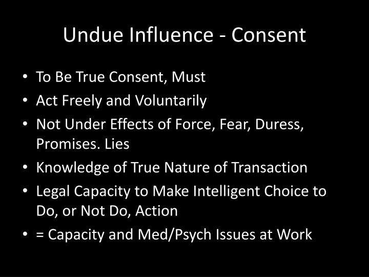 Undue Influence - Consent