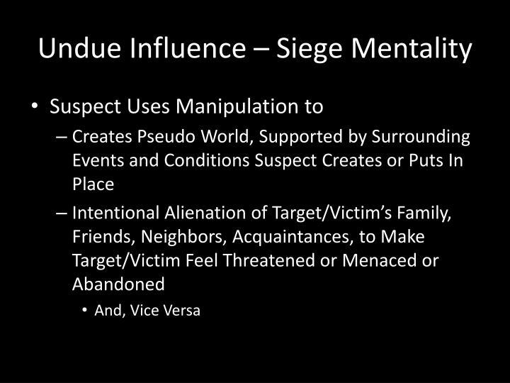 Undue Influence – Siege Mentality