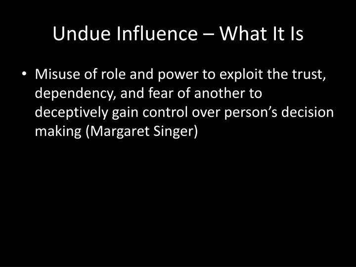 Undue Influence – What It Is