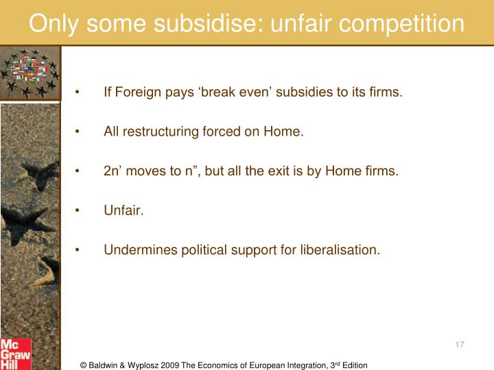 Only some subsidise: unfair competition