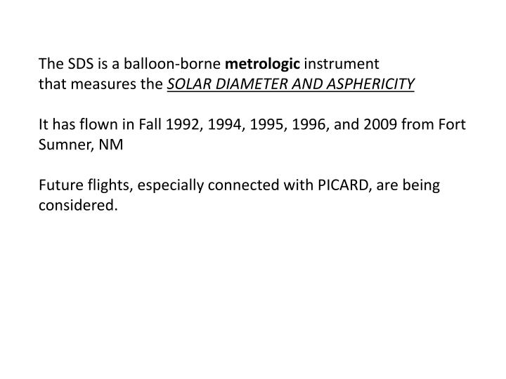 The SDS is a balloon-borne