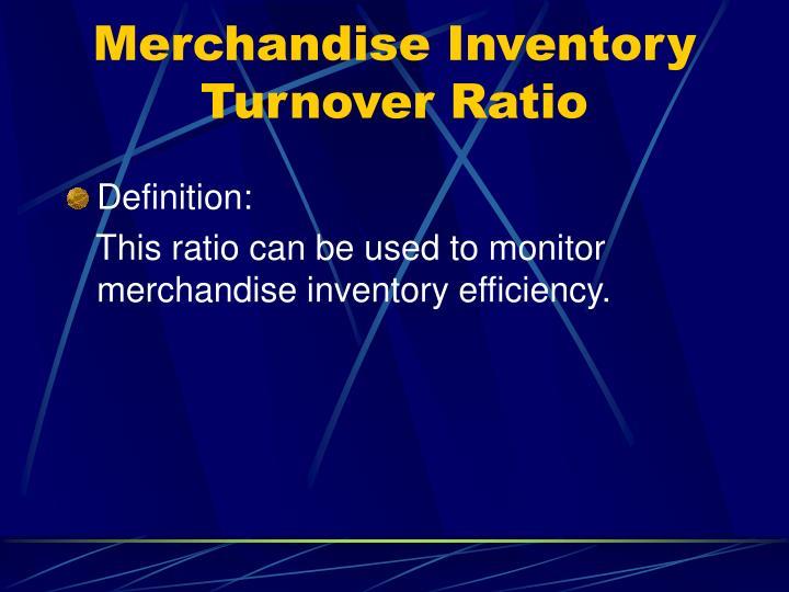 Merchandise Inventory Turnover Ratio