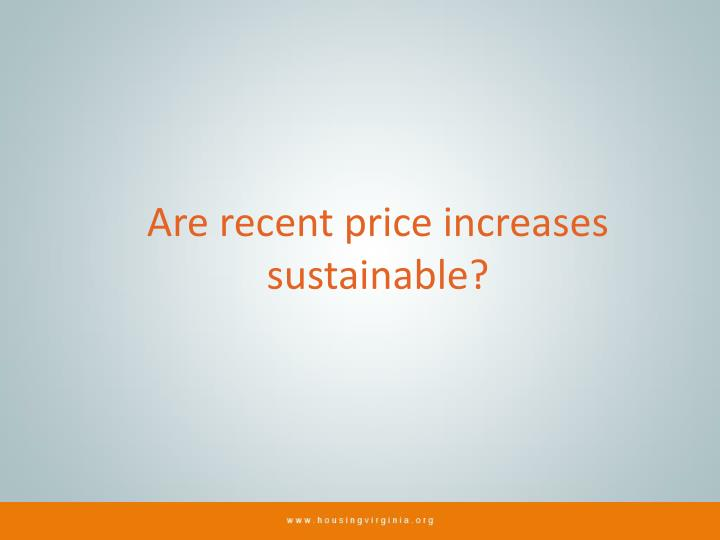 Are recent price increases sustainable?