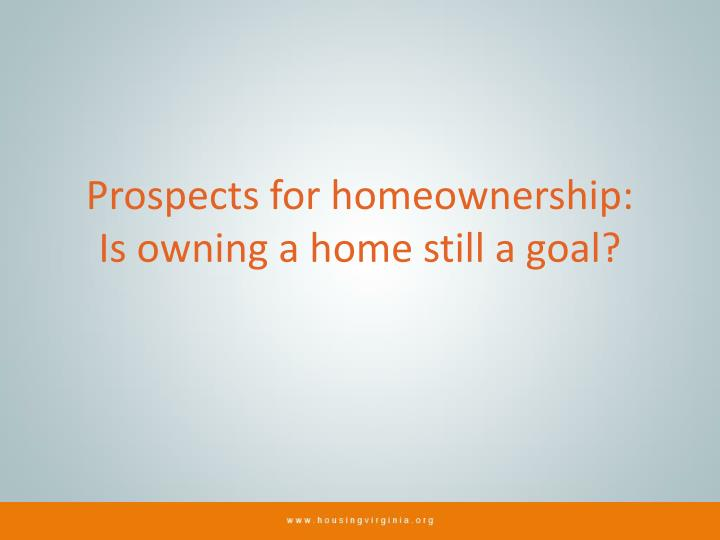 Prospects for homeownership: