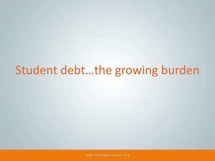 Student debt…the growing burden